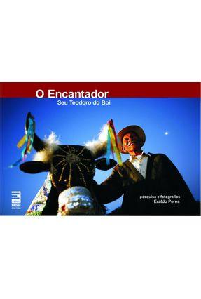 O Encantador - Seu Teodoro do Boi - Peres,Eraldo pdf epub