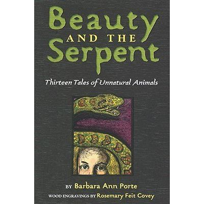 Beauty And The Serpent - Thirteen Tales Of Unnatural Animals