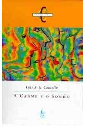 A Carne e o Sonho - Cancello,Luiz A.g.   Tagrny.org