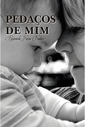 Pedaços de Mim - Raimundo Coelho Frazão   Hoshan.org