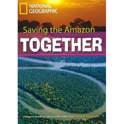 Footprint Reading Library - Level 7  2600 C1 - Saving The Amazon Together - American English + Multirom