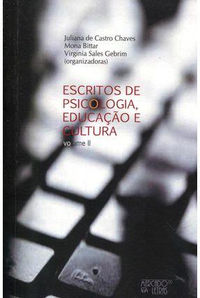 Escritos De Psicologia, Educação E Cultura - Vol. II - de Castro Chaves,Juliana | Hoshan.org