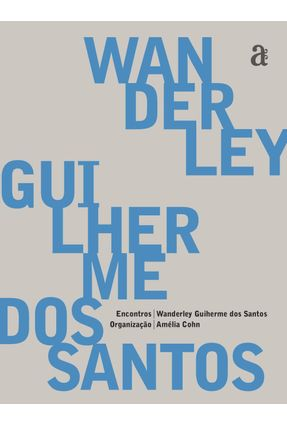 Encontros - Wanderley Guilherme Dos Santos - Santos,Wanderley   Hoshan.org