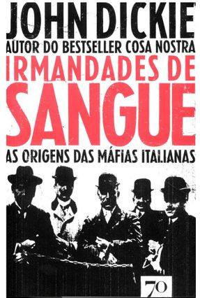 Irmandades De Sangue - As Origens Das Máfias Italianas - John Dickie pdf epub