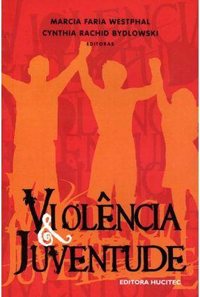 Violência & Juventude - Westphal,Marcia Faria   Hoshan.org