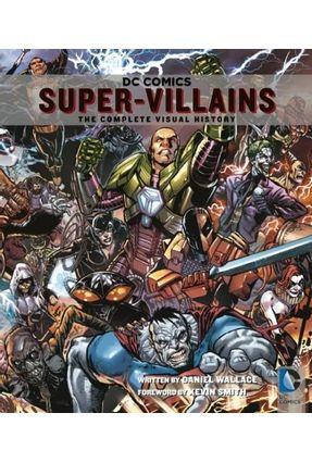Dc Comics Super-Villains - The Complete Visual History