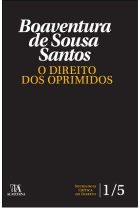 O Direito Dos Oprimidos - Santos,Boaventura de Sousa pdf epub