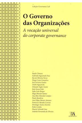 O Governo Das Organizações - A Vocação Universal do Corporate Governance - Almedina | Hoshan.org