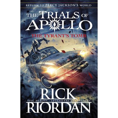 The Tyrant's Tomb - The Trials Of Apollo Book 4