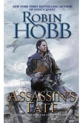 Assassin's Fate - Book III Of The Fitz And The Fool Trilogy - Hobb,Robin   Tagrny.org