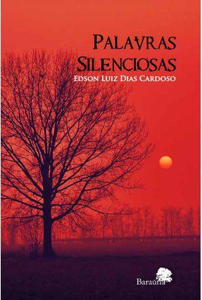 Palavras Silenciosas - Cardoso,Edson Luiz Dias | Nisrs.org