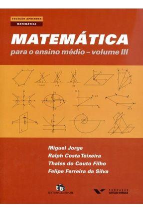 Matemática Para o Ensino Médio - Vol. 3 - Col. Aprender - Jorge,Miguel Costa Teixeira,Ralph Couto Filho,Thales do | Tagrny.org