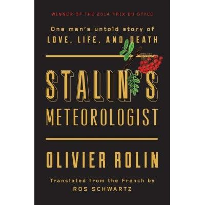 Stalin's Meteorologist - One Man's Untold Story Of Love, Life, And Death