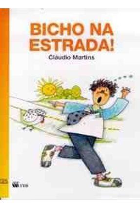 Bicho na Estrada ! - Col Passeio de Graça - Martins,Cláudio | Nisrs.org
