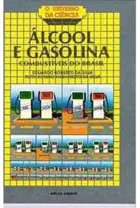 Alcool e Gasolina - Col. O Universo da Cienci - Silva,Eduardo Roberto da pdf epub