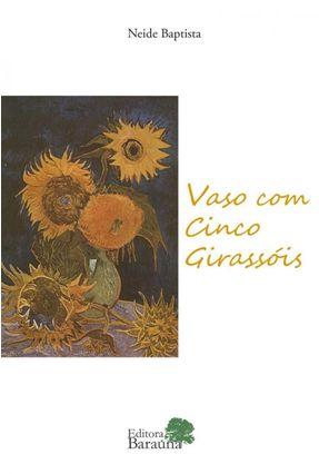Vaso Com Cinco Girassóis - Neide Baptista   Hoshan.org