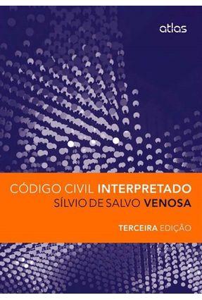 Usado - Código Civil Interpretado - 3ª Ed. - 2013 - Venosa,Silvio de Salvo | Tagrny.org