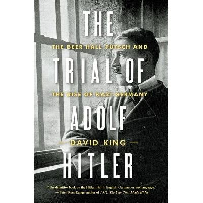 The Trial Of Adolf Hitler - The Beer Hall Putsch And The Rise Of Nazi Germany