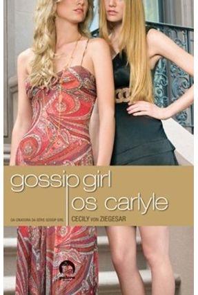 Gossip Girl - Os Carlyle - Ziegesar,Cecily Von pdf epub