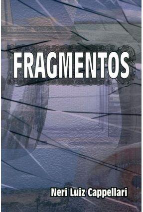 Fragmentos - Cappellari,Neri Luiz | Tagrny.org