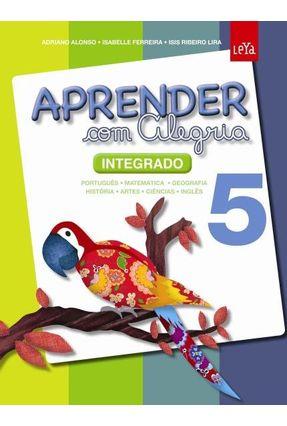 Aprender Com Alegria - Ensino Fundamental I - Vol. 5 - Ferreira,Isabelle Ribeiro Lira,Isis Alonso,Adriano | Hoshan.org