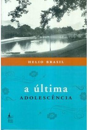 A Última Adolescência - Brasil,Helio | Hoshan.org