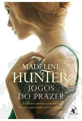 Jogos do Prazer - Série Hothwells - Livro 3 - Hunter,Madeline | Hoshan.org