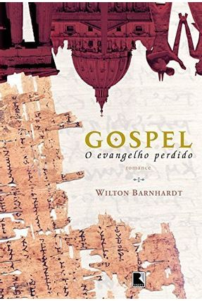 Gospel, o Evangelho Perdido - Barnhart,Wilton   Hoshan.org