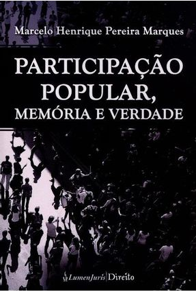 Participação Popular, Memória e Verdade - Marques,Marcelo Henrique Pereira pdf epub