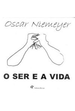 O Ser e a Vida - Niemeyer,Oscar pdf epub