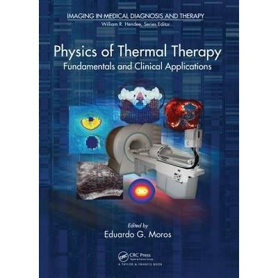 Imaging In Medical Diagnosis And Therapy - Physics Of Thermal Therapy - Fundamentals And Clinical Applications