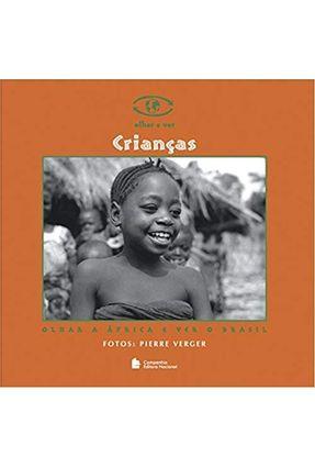 Crianças - Olhar a África e Ver o Brasil - Verger,Pierre | Nisrs.org