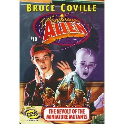 I Was A Sixth Grade Alien (Books) - 10 - The Revolt Of The Miniature Mutants