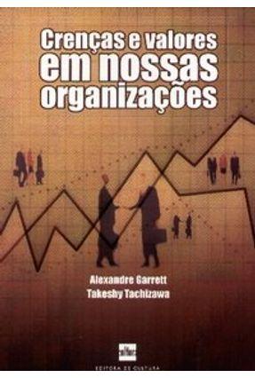 Crenças e Valores em Nossas Organizações - Garrett,Alexandre | Hoshan.org
