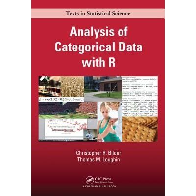Chapman & Hall/CRC Texts In Statistical Science - 113 - Analysis Of Categorical Data With R