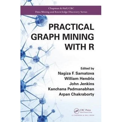 Chapman & Hall/CRC Data Mining And Knowledge Discovery - Practical Graph Mining With R
