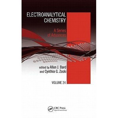 Electroanalytical Chemistry: A Series Of Advances - 24 - Electroanalytical Chemistry - A Series Of Advances: Volume 24