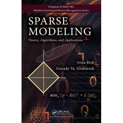 Chapman & Hall/CRC Machine Learning & Pattern Recognition - Sparse Modeling - Theory, Algorithms, And Applications