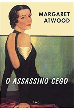 O Assassino Cego - Atwood,Margaret Atwood,Margaret   Hoshan.org