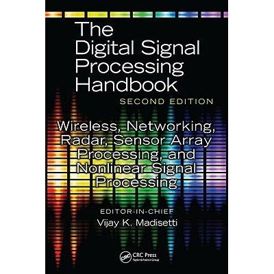Digital Signal Processing Handbook, Second Edition