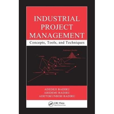 Industrial Innovation - Industrial Project Management - Concepts, Tools, And Techniques