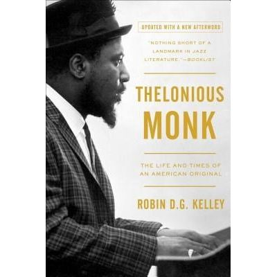Thelonious Monk - The Life And Times Of An American Original