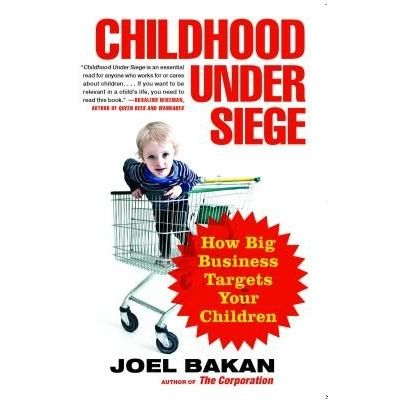 Childhood Under Siege - How Big Business Targets Your Children
