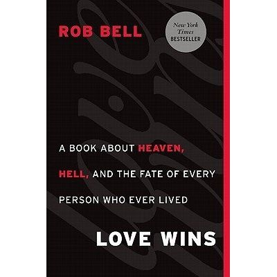 Love Wins - a Book About Heaven, Hell, And The Fate Of Every Person Who Ever Lived