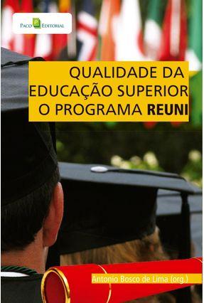 Qualidade da Educação Superior - o Programa Reuni - Lima,Antonio Bosco De | Hoshan.org