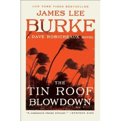 The Tin Roof Blowdown - A Dave Robicheaux Novel