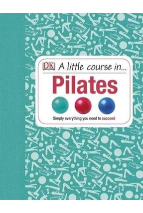 A Little Course In Pilates - Dk | Tagrny.org