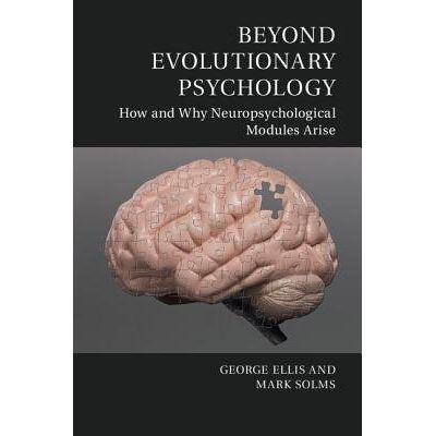 Beyond Evolutionary Psychology - How And Why Neuropsychological Modules Arise