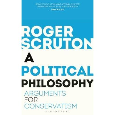 A Political Philosophy - Arguments For Conservatism