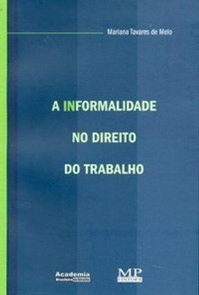 A Informalidade no Direito do Trabalho - Melo,Mariana Tavares de   Tagrny.org